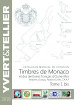 Catalogue Monaco, Andorre, Territoires Outre-Mer  Tome 1 bis Cotation Timbres 2018 Yvert et Tellier