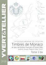 Catalogue Monaco, Andorre, Territoires Outre-Mer  Tome 1 bis Cotation Timbres 2018 Yvert et Tellier