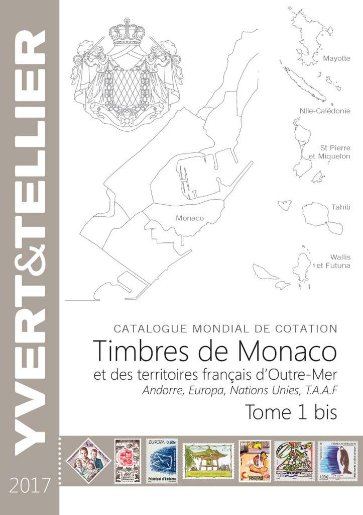 catalogue monaco andorre territoires outre mer tome 1 bis cotation timbres 2017 yvert et tellier. Black Bedroom Furniture Sets. Home Design Ideas