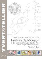 Catalogue Monaco, Andorre, Territoires Outre-Mer  Tome 1 bis Cotation Timbres 2017 Yvert et Tellier