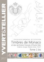 Catalogue Monaco, Andorre, Territoires Outre-Mer  Tome 1 bis Cotation Timbres 2017 Yvert et Tellier