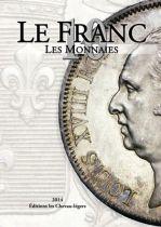 Le Franc 10 - Monnaies Françaises depuis 1795 édition 2014